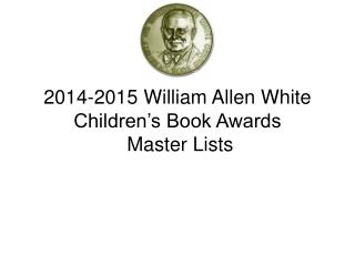 2014-2015 William Allen White Children's Book Awards  Master Lists