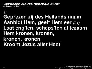 GEPREZEN ZIJ DES HEILANDS NAAM (Johannes de Heer)