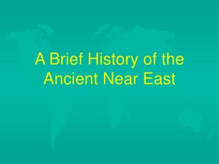 A Brief History of the Ancient Near East