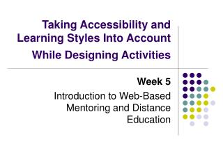 Taking Accessibility and Learning Styles Into Account While Designing Activities