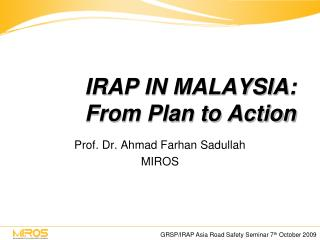 IRAP IN MALAYSIA: From Plan to Action
