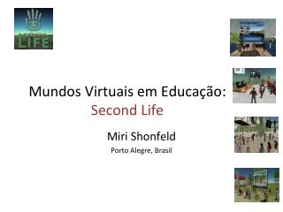 Mundos Virtuais em Educação : Second Life