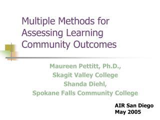 Multiple Methods for Assessing Learning Community Outcomes