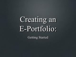 Creating an  E-Portfolio: