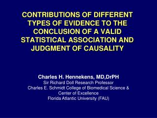 CONTRIBUTIONS OF DIFFERENT TYPES OF EVIDENCE TO THE CONCLUSION OF A VALID STATISTICAL ASSOCIATION AND JUDGMENT OF CAUSAL