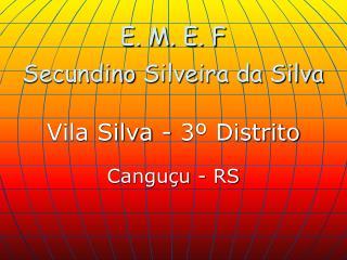 E. M. E. F Secundino  Silveira da Silva
