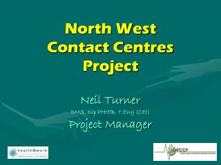 North West  Contact Centres  Project