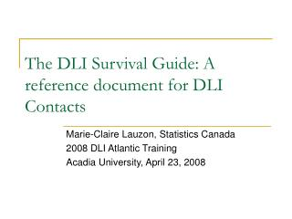 The DLI Survival Guide: A reference document for DLI Contacts