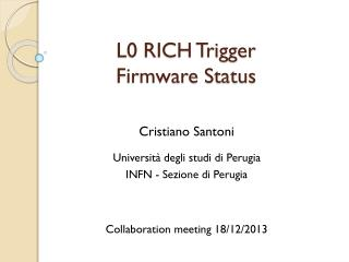 L0 RICH Trigger Firmware  Status