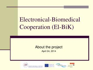 Electronical-Biomedical Cooperation (El-BiK)