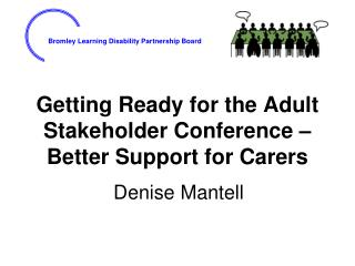 Getting Ready for the Adult Stakeholder Conference – Better Support for Carers