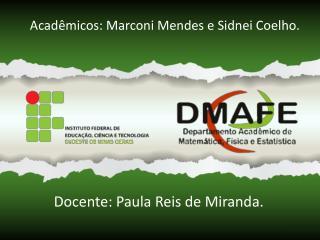 Acad�micos: Marconi Mendes e Sidnei Coelho.