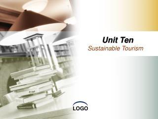 Unit Ten Sustainable Tourism