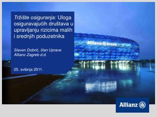 Slaven Dobrić, član Uprave Allianz Zagreb d.d.