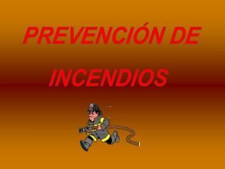 PREVENCI N DE  INCENDIOS