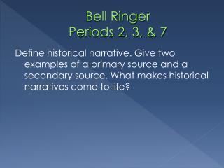 Bell Ringer  Periods 2, 3, & 7