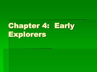 Chapter 4:  Early Explorers