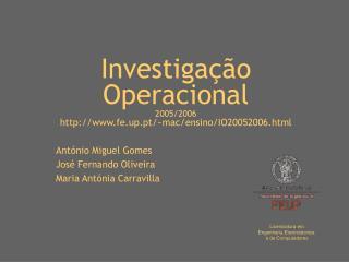 Investigação Operacional  2005/2006 fe.up.pt/~mac/ensino/IO20052006.html