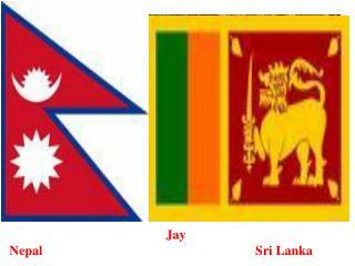 Jay  Nepal                                                                Sri Lanka