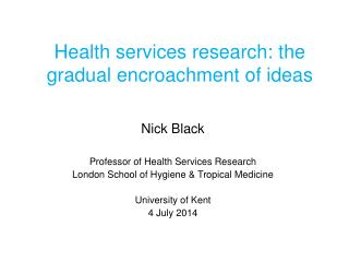 Health services research: the gradual encroachment of ideas