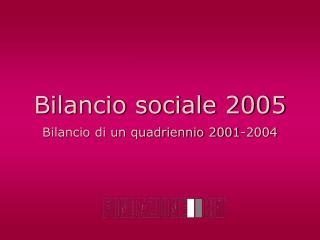 Bilancio di un quadriennio 2001-2004