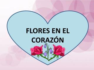 FLORES EN EL CORAZÓN