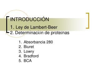 INTRODUCCIÓN 1.  Ley de Lambert-Beer 2. Determinaci ó n de prote í nas