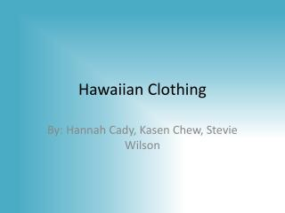 Hawaiian Clothing
