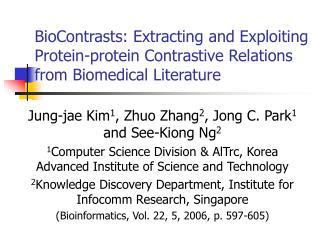 Jung-jae Kim 1 , Zhuo Zhang 2 , Jong C. Park 1  and See-Kiong Ng 2