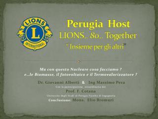 """Perugia   Host                    LIONS ..  80 ..  Together """"  Insieme per gli altri """""""