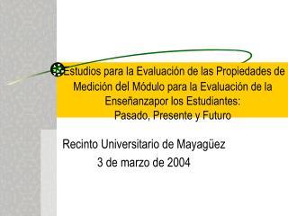 Recinto Universitario de Mayagüez 3 de marzo de 2004