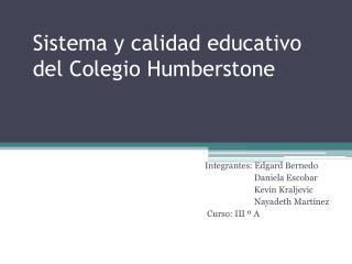 Sistema y calidad educativo del Colegio Humberstone