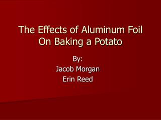 The Effects of Aluminum Foil On Baking a Potato