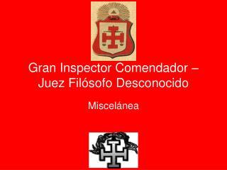 Gran Inspector Comendador – Juez Filósofo Desconocido