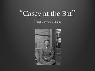 """ Casey at the Bat """