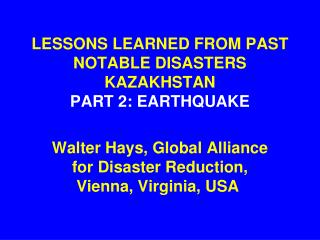 LESSONS LEARNED FROM PAST NOTABLE DISASTERS KAZAKHSTAN PART 2: EARTHQUAKE