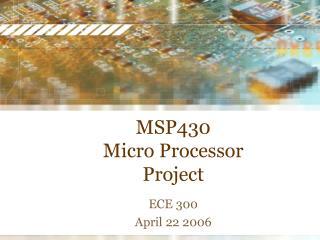 MSP430  Micro Processor Project