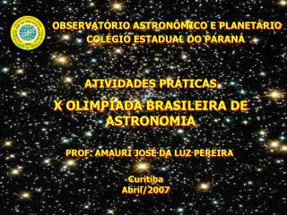 OBSERVATÓRIO ASTRONÔMICO E PLANETÁRIO           COLÉGIO ESTADUAL DO PARANÁ