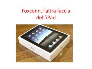 Foxconn, l'altra faccia dell' iPad