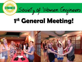 1 st  General Meeting!