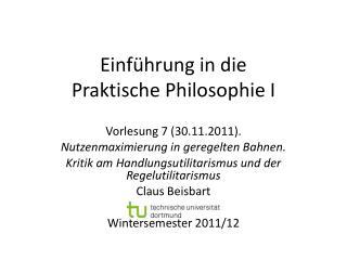 Einf�hrung in die Praktische Philosophie I