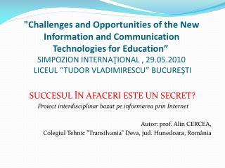 SUCCESUL ÎN AFACERI ESTE UN SECRET? Proiect interdisciplinar bazat pe informarea prin Internet