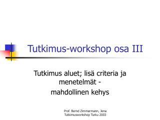 Tutkimus-workshop osa III