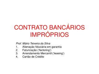 CONTRATO BANCÁRIOS IMPRÓPRIOS