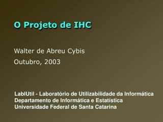 O Projeto de IHC
