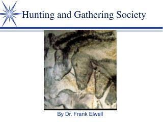 Hunting and Gathering Society