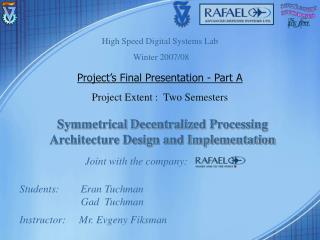 Symmetrical Decentralized Processing Architecture Design and Implementation