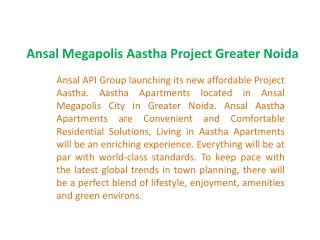 9873111181## Ansal Aastha Apartments |Ansal Megapolis Aastha