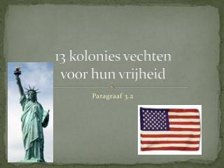 13 kolonies vechten  voor hun vrijheid