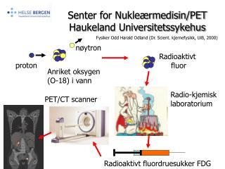 Senter for Nukleærmedisin/PET Haukeland Universitetssykehus